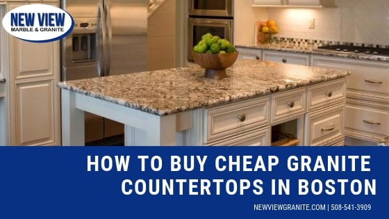 How To Buy Cheap Granite Countertops In Boston That Don